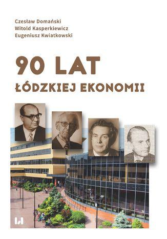 Okładka książki 90 lat łódzkiej ekonomii