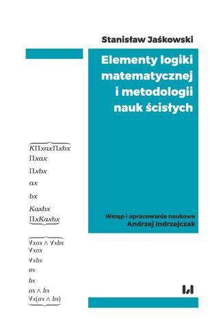 Okładka książki Elementy logiki matematycznej i metodologii nauk ścisłych (skrypt z wykładów)