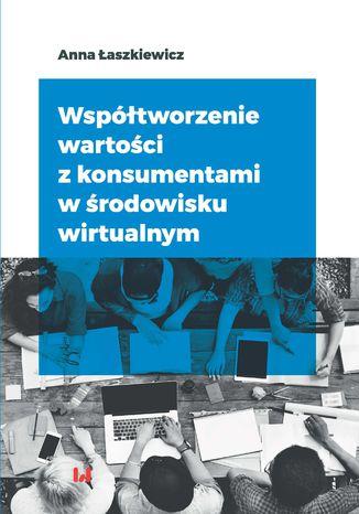 Okładka książki/ebooka Współtworzenie wartości z konsumentami w środowisku wirtualnym