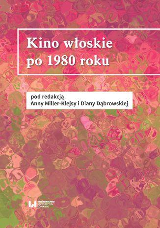 Okładka książki/ebooka Kino włoskie po 1980 roku