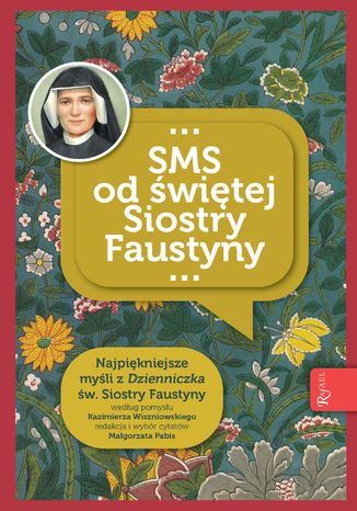 Okładka książki SMS od świętej Siostry Faustyny. Najpiękniejsze myśli z