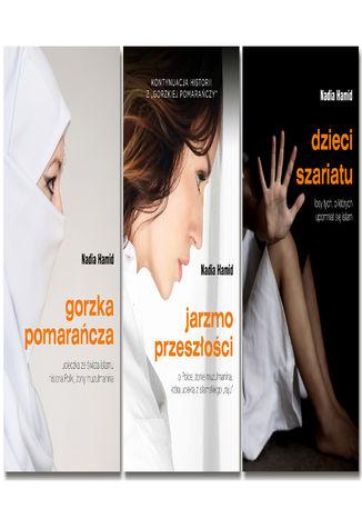 Okładka książki Pakiet ebooków Nadii Hamid: Gorzka pomarańcza, Jarzmo przeszłości, Dzieci szariatu