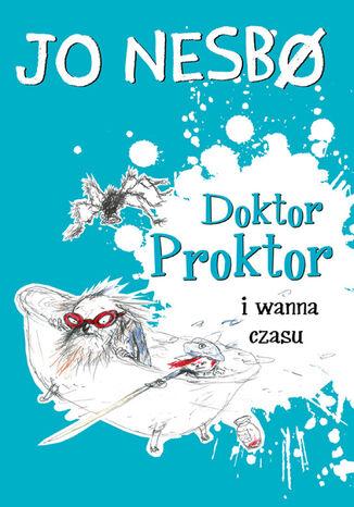 Okładka książki Doktor Proktor (#2). Doktor Proktor i wanna czasu