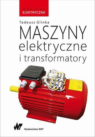 Okładka książki Maszyny elektryczne i transformatory