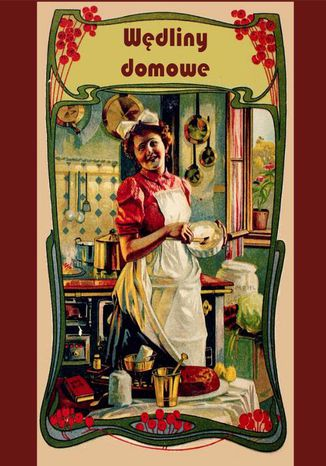Okładka książki/ebooka Wędliny domowe. Solenie, wędzenie i marynowanie mięsiwa