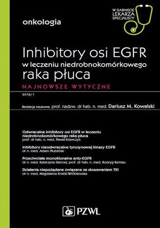 Okładka książki W gabinecie lekarza specjalisty. Onkologia. Inhibitory osi EGFR w leczeniu niedrobnokomórkowego raka płuca. Najnowsze wytyczne