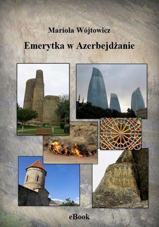 Okładka książki Emerytka w Azerbejdżanie