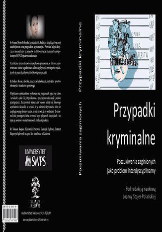 Okładka książki Przypadki kryminalne Poszukiwania zaginionych jako problem interdyscyplinarny