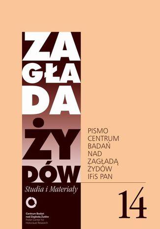 Okładka książki Zagłada Żydów. Studia i Materiały nr 14 R. 2018