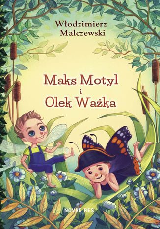 Okładka książki Maks Motyl i Olek Ważka