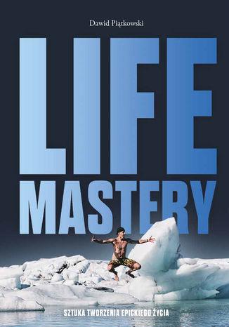 Okładka książki Life Mastery. Sztuka tworzenia epickiego życia