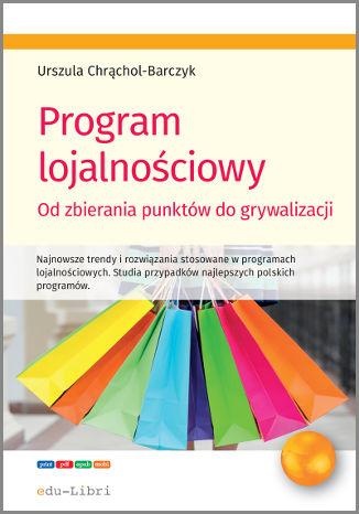 Okładka książki Program lojalnościowy - od zbierania punktów do grywalizacji