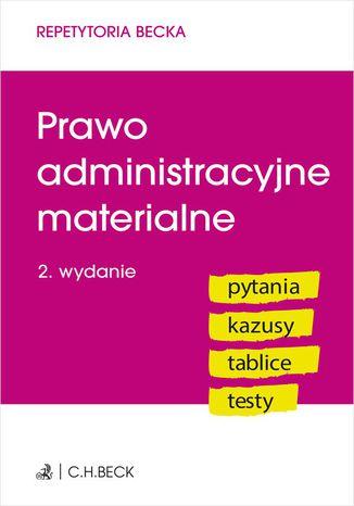 Okładka książki/ebooka Prawo administracyjne materialne. Pytania. Kazusy. Tablice. Testy. Wydanie 2