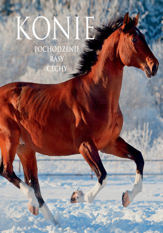 Okładka książki/ebooka Konie. Pochodzenie, rasy, cechy