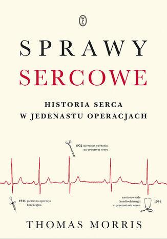Okładka książki/ebooka Sprawy sercowe. Historia serca w jedenastu operacjach
