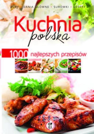 Okładka książki Kuchnia polska. 1000 najlepszych przepisów