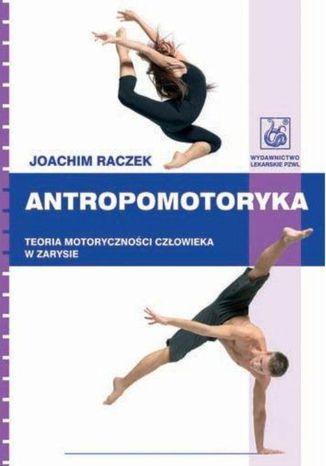 Okładka książki/ebooka Antropomotoryka. Teoria motoryczności człowieka w zarysie