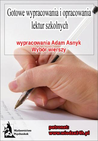 Okładka książki Wypracowania - Adam Asnyk 'Wybór wierszy'