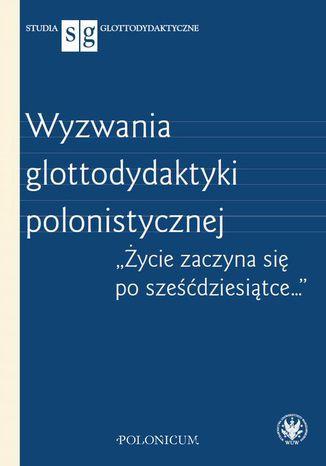 Okładka książki Wyzwania glottodydaktyki polonistycznej