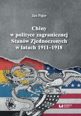 Okładka książki Chiny w polityce zagranicznej Stanów Zjednoczonych w latach 1911-1918