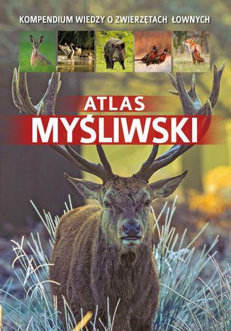 Okładka książki Atlas myśliwski