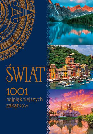 Okładka książki/ebooka Świat. 1001 najpiękniejszych zakątków