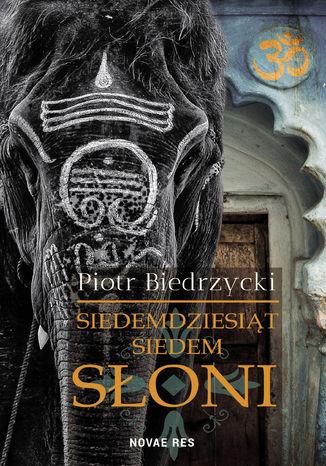 Okładka książki Siedemdziesiąt siedem słoni