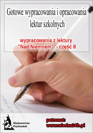 Okładka książki Wypracowania - Eliza Orzeszkowa 'Nad Niemnem' część II