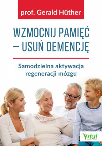 Okładka książki Wzmocnij pamięć - usuń demencję