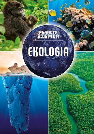 Okładka książki Planeta Ziemia. Ekologia