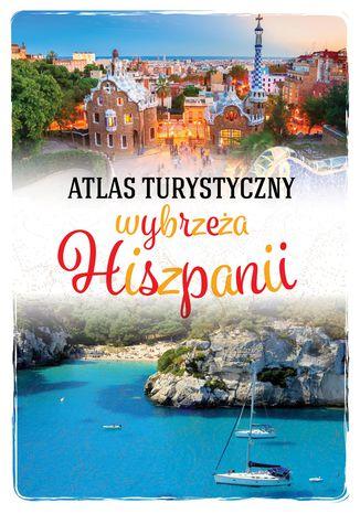 Okładka książki Atlas turystyczny wybrzeża Hiszpanii