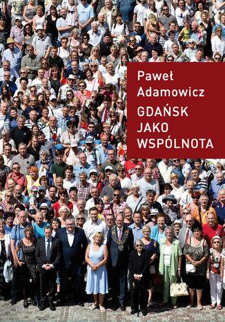 Okładka książki/ebooka Gdańsk jako wspólnota