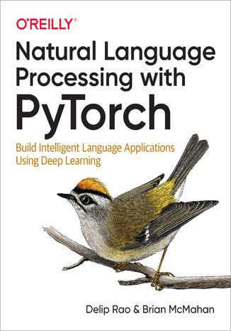 Okładka książki/ebooka Natural Language Processing with PyTorch. Build Intelligent Language Applications Using Deep Learning