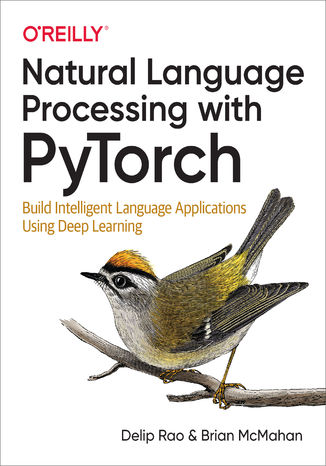 Okładka książki Natural Language Processing with PyTorch. Build Intelligent Language Applications Using Deep Learning