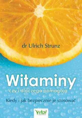Okładka książki/ebooka Witaminy - czy i dlaczego pomagają