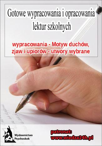 Okładka książki/ebooka Wypracowania - Motyw duchów, zjaw, upiorów