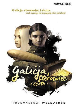 Okładka książki Galicja, sterowiec i złoto