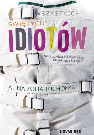 Okładka książki/ebooka Wszystkich świętych idiotów