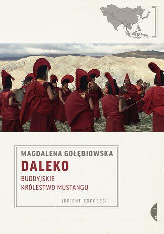 Okładka książki/ebooka Daleko. Buddyjskie Królestwo Mustangu