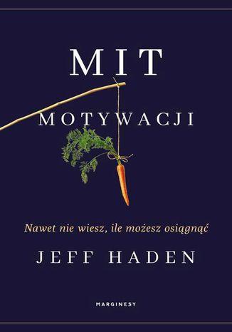 Okładka książki Mit motywacji