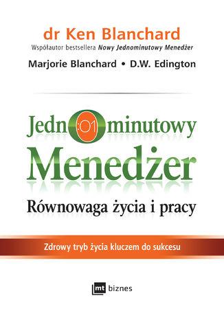 Okładka książki/ebooka Jednominutowy Menedżer. Równowaga życia i pracy