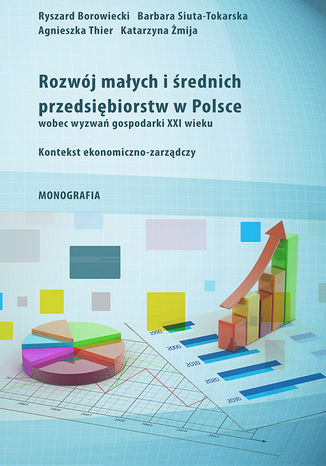 Okładka książki/ebooka Rozwój małych i średnich przedsiębiorstw w Polsce wobec wyzwań gospodarki XXI wieku