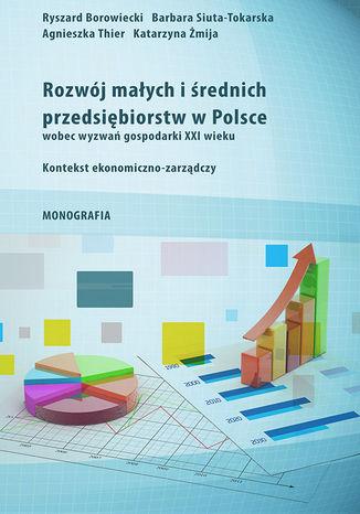 Okładka książki Rozwój małych i średnich przedsiębiorstw w Polsce wobec wyzwań gospodarki XXI wieku