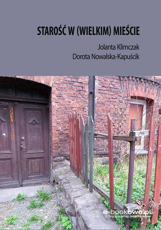 Okładka książki/ebooka Starość w (wielkim) mieście