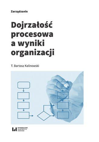 Okładka książki Dojrzałość procesowa a wyniki organizacji