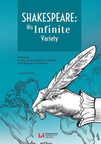 Okładka książki/ebooka Shakespeare: His Infinite Variety. Celebrating the 400th Anniversary of His Death. Second Edition