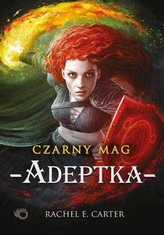 Okładka książki Czarny Mag. Adeptka. Tom 2