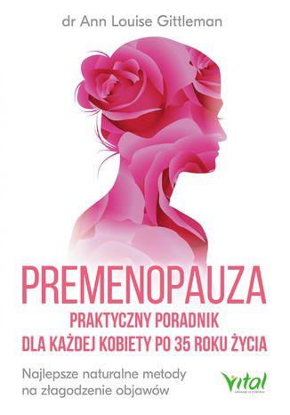 Okładka książki Premenopauza. Praktyczny poradnik dla każdej kobiety po 35 roku życia