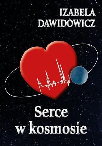 Okładka książki/ebooka Serce w kosmosie