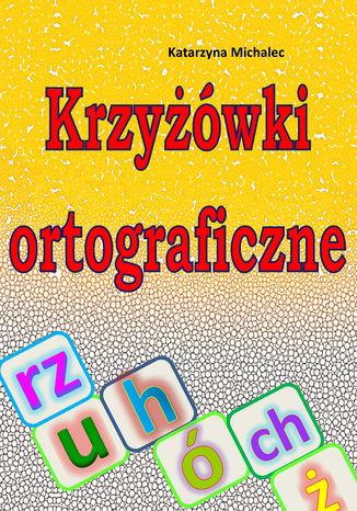 Okładka książki Krzyżówki ortograficzne